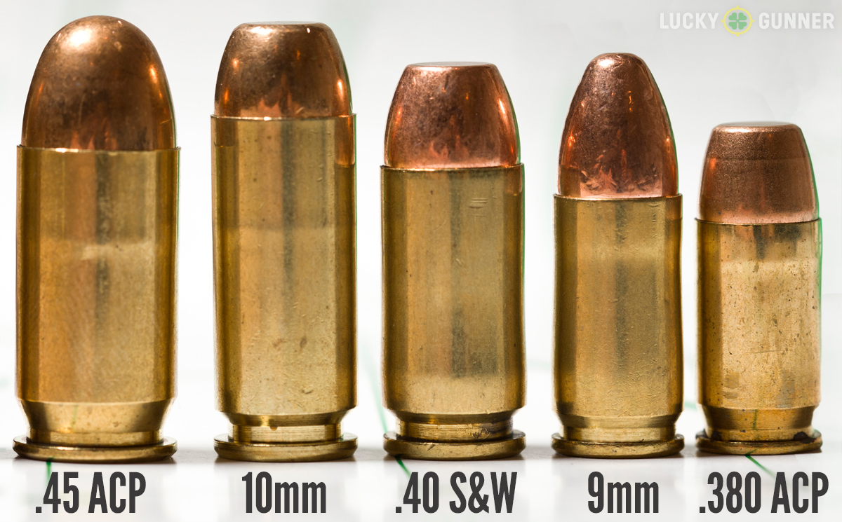 45 ACP, 10mm, 40 S&W, 9mm, 380 ACP